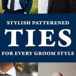 Patterned Ties for Every Groom Style