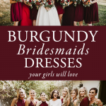 50 Beautiful Burgundy Bridesmaids Dresses Your Girls Will Love