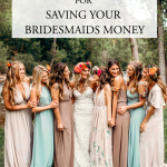 7 Tips for Saving Your Bridesmaids Money