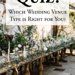 Quiz: Find Out What Wedding Venue Type is Right for You