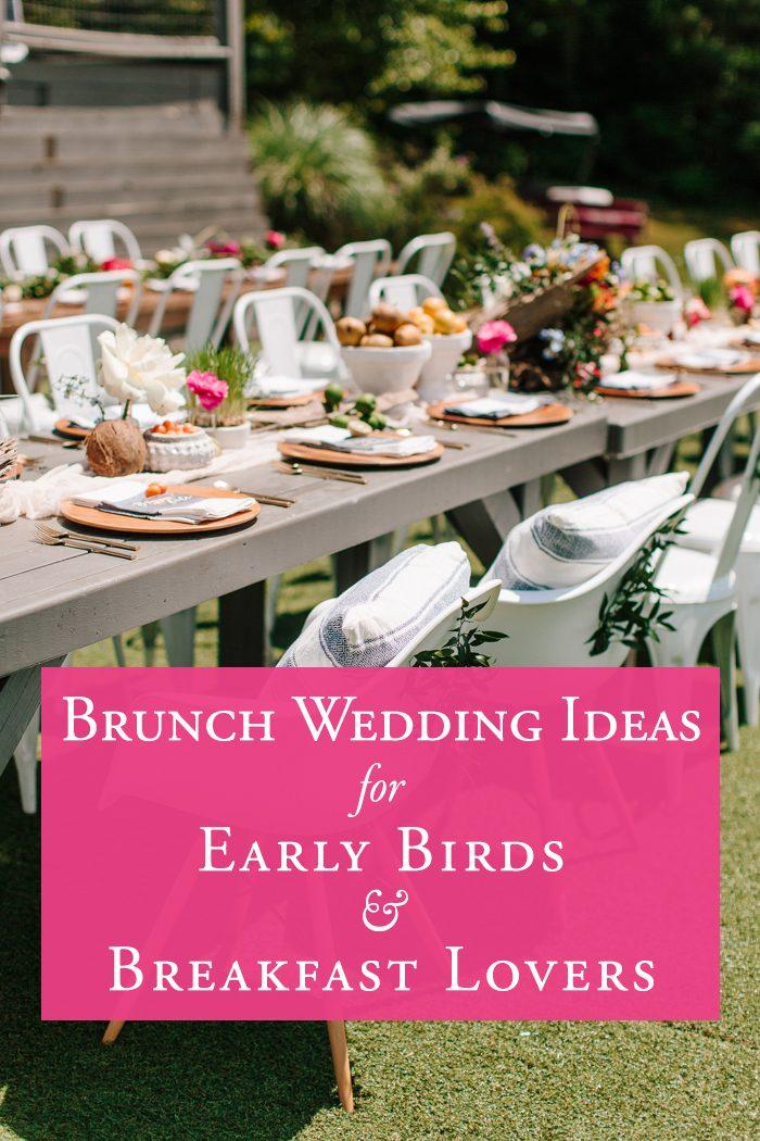 Brunch Wedding Ideas For The Early Birds Breakfast Lovers