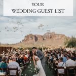 Use These Tips to Help You Narrow Down Your Wedding Guest List