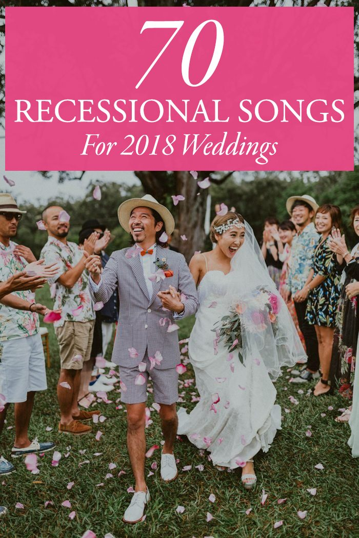 Wedding Recessional Songs 2017.70 Ceremony Recessional Songs For 2018 Weddings Junebug Weddings