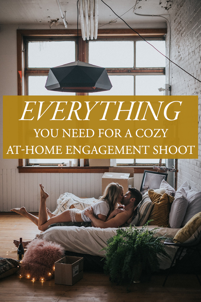 Everything You Need for Your Cozy At-Home Engagement Shoot | Junebug Weddings