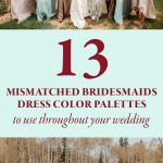 13 Mismatched Bridesmaids Dress Color Palettes to Use Throughout Your Wedding