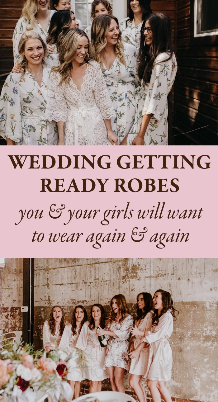 Wedding Getting Ready Robes You And Your Girls Will Wear Again And Again Junebug Weddings