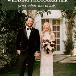 What to Ask your Potential Wedding Photographer (And What Not to Ask)