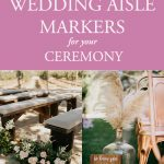 45 Beautiful Wedding Aisle Markers for Your Ceremony