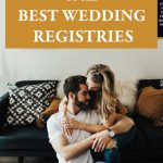 The Essential Guide to the Best Wedding Registries