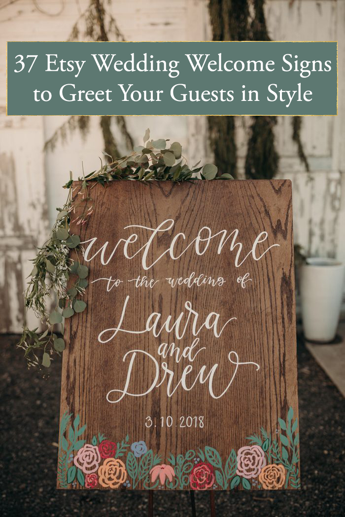 37 Etsy Wedding Welcome Signs That Will Help You Greet Your Guests In Style Junebug Weddings