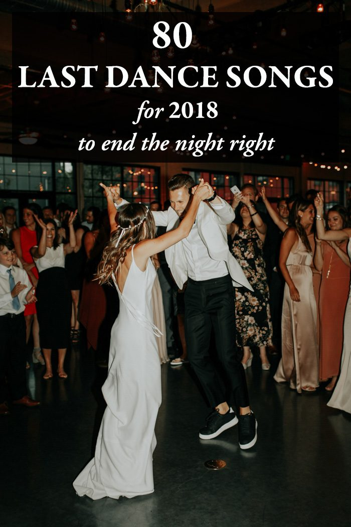80 Last Dance Songs For 2018 To End The Night Right Junebug Weddings