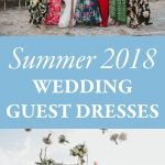 What to Wear to a Summer Wedding – 2018 Summer Wedding Guest Dresses