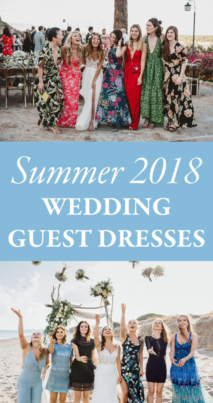 What To Wear A Summer Wedding 2018 Guest Dresses