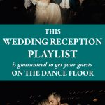 This Wedding Reception Playlist is Guaranteed to Get Your Guests on the Dance Floor