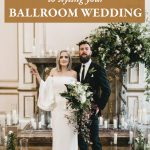 The Essential Guide to Styling Your Ballroom Wedding