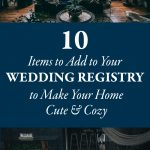 10 Items to Add to Your Wedding Registry to Make Your Home Cute and Cozy