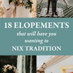 18 Elopements That Will Have You Wanting to Nix Tradition