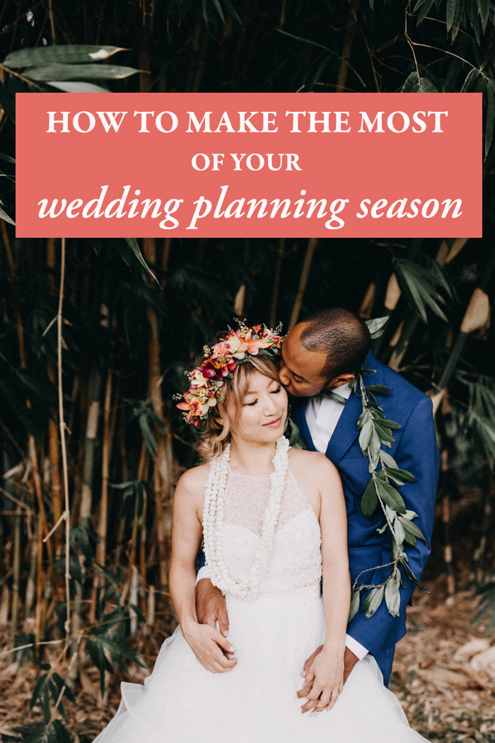 How To Make The Most Of Your Wedding Planning Season Junebug