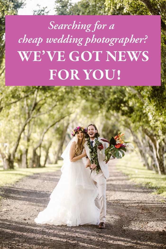Searching for a Cheap Wedding Photographer? We've Got News for You